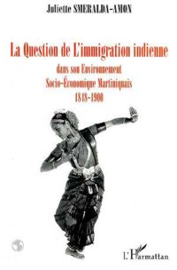 La question de l'immigration indienne dans l'environnement martiniquais 1848-1900